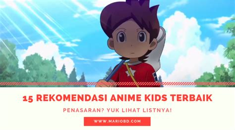 rekomendasi anime kids terbaik  anak anak mario bd