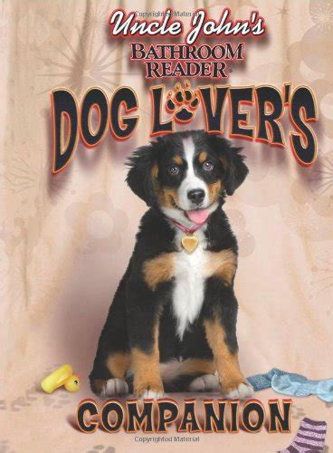 Uncle John S Bathroom Reader Dog Lover S Companion Avaxhome