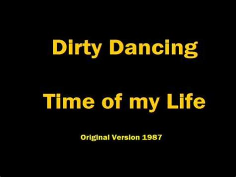 dirty dancing time of my life lyrics dirty dancing time of my life bill medley original