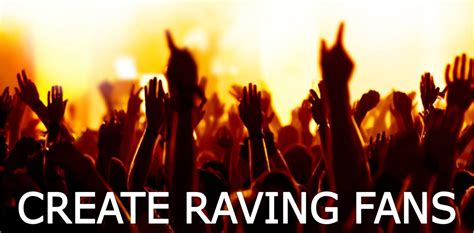 raving fans a raving fans we all want them but how do we maintain them msvirtualguy