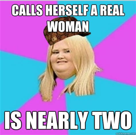 A Real Woman Meme - misc this scumbag fat girl meme is too iing