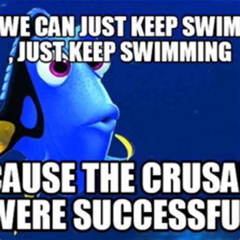 Just Keep Swimming Meme - image gallery just keep swimming meme