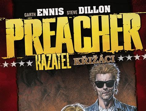 Preacher Volume 3 Proud Americans Comics 98 Preacher 4 Křiž 225 Ci 80