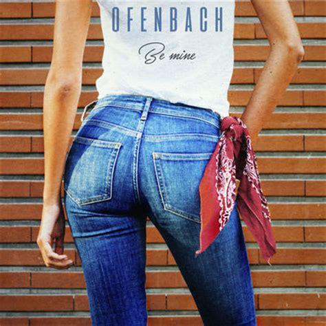 mine testo ofenbach be mine con testo e traduzione m b