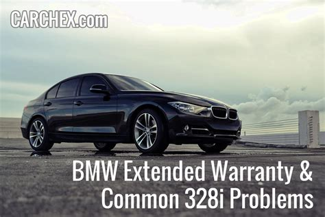 bmw extended warranty common 328i problems