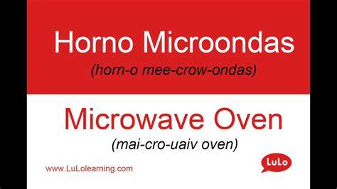 como se dice themes en espanol c 243 mo se dice horno microondas en ingl 233 s how to say