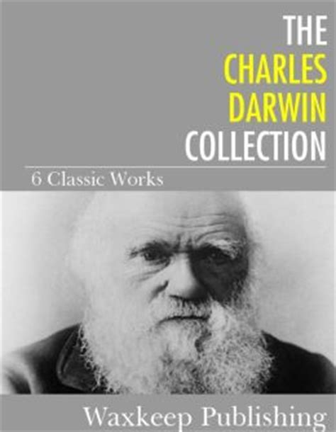 free ebooks by waxkeep publishing the charles darwin collection 6 classic works by charles