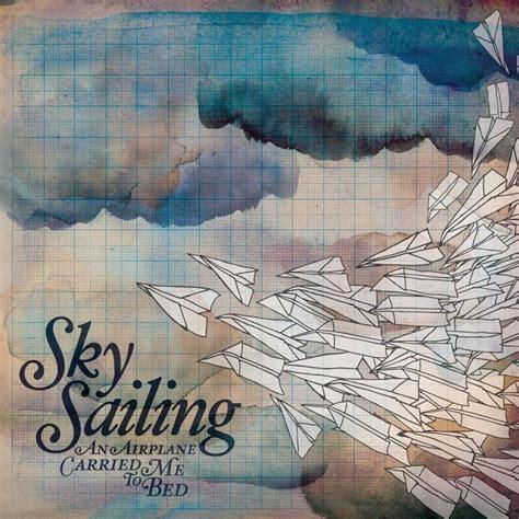 sailboats lyrics sky sailing sky sailing explorers lyrics genius lyrics
