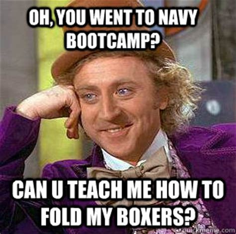 Boot C Meme - oh you went to navy bootc can u teach me how to fold