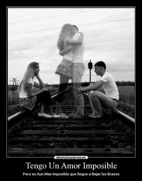 un amor imposible 843397985x tengo un amor imposible desmotivaciones