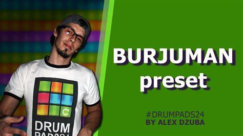 tutorial drum pads 24 burjuman drum pads 24 by alex dzuba burjuman preset youtube