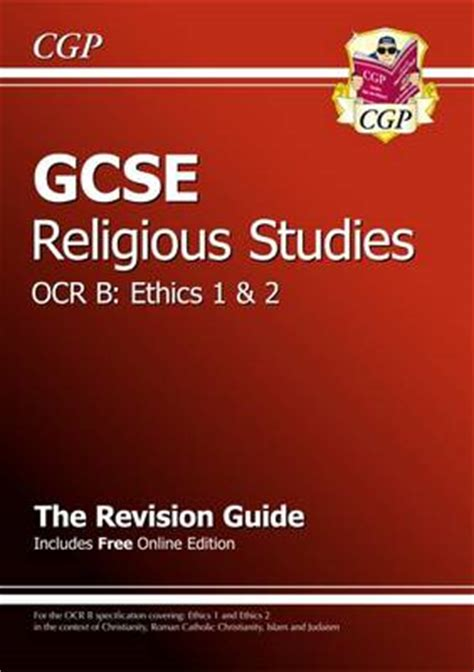 ocr gcse religious studies 0435501305 gcse religious studies ocr b ethics revision guide with online edition a g course by cgp