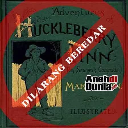 Petualangan Huckleberry Finn Oleh buku novel yang dilarang keras beredar