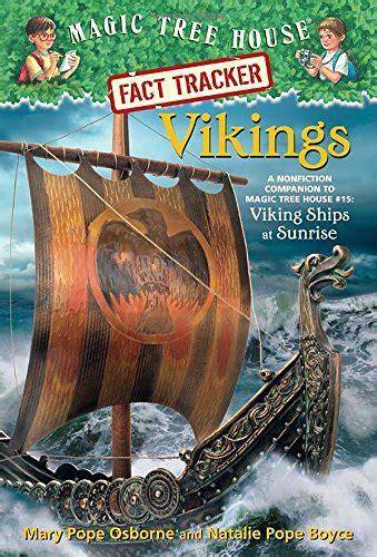 magic tree house fact tracker magic tree house fact tracker 33 vikings a nonfiction companion to magic tree house