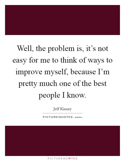 Because Is Not Pretty by Well The Problem Is It S Not Easy For Me To Think Of