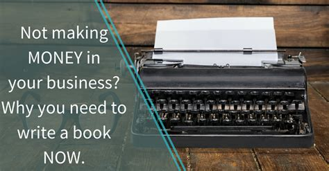 Why Not To Do An Mba Book by Not Money In Your Business Why You Need To Write A
