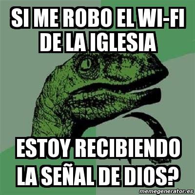 Memes Generator En Espaã Ol - meme filosoraptor si me robo el wi fi de la iglesia