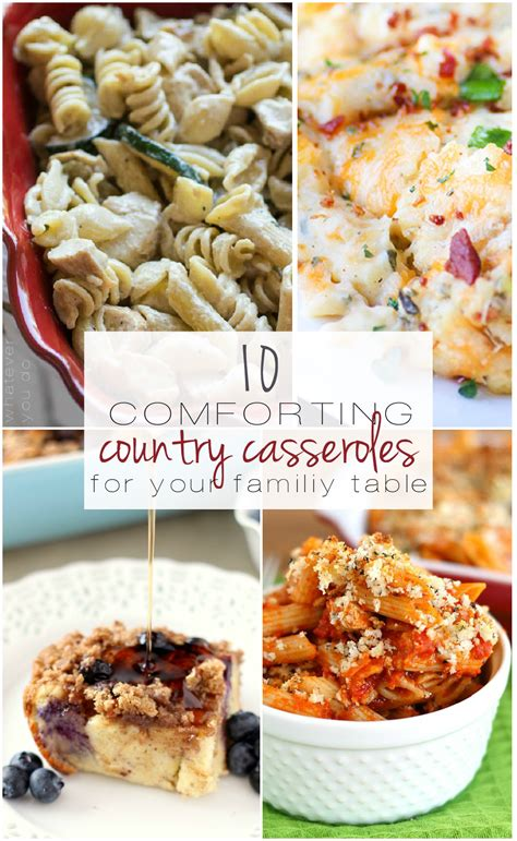 comfort casseroles 10 comforting country casseroles for your family table