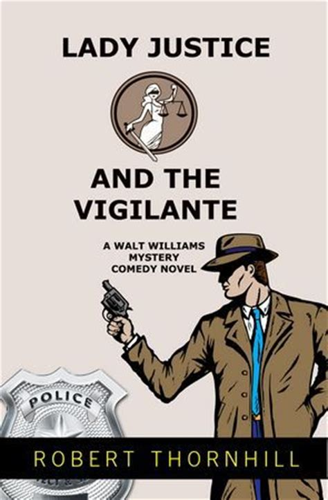 sleuth vigilantes for justice volume 1 books justice and the vigilante justice 7 by