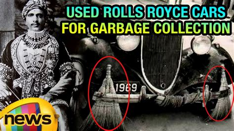 roll royce bahawalpur indian maharaja used rolls royce cars for garbage