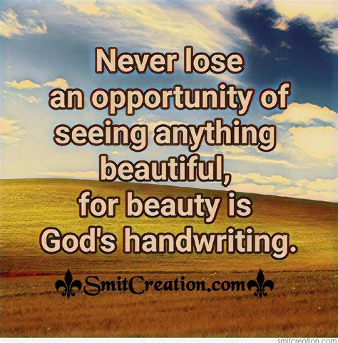 never lose an opportunity of seeing anything beautiful god quotes pictures and graphics smitcreation com page 3
