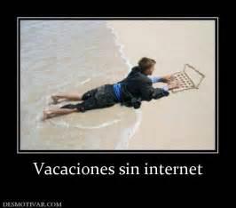 imagenes despues de unas vacaciones desmotivaciones vacaciones sin internet