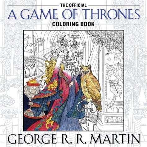 george r r martin s official of thrones coloring book george r r martin s official a of thrones coloring
