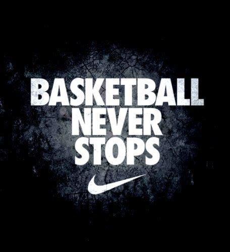 Basketball Quotes Basketball Never Stops Sport Quotes