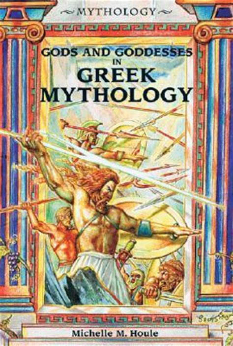 gods and goddesses in greek mythology by michelle m houle reviews discussion bookclubs lists