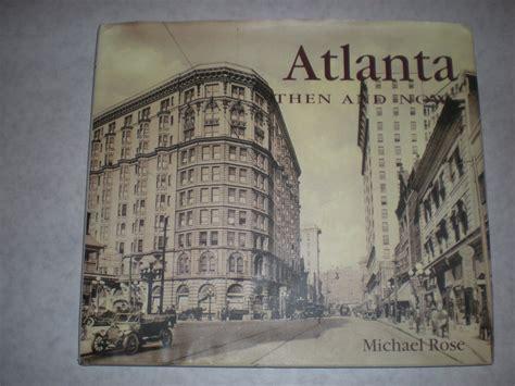 atlanta coffee table book atlanta then and now coffee table book