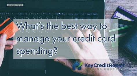 What?s the best way to manage your credit card spending?