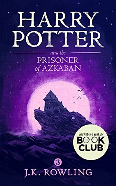 the prisoner a novel books harry potter and the prisoner of azkaban book 3 j k