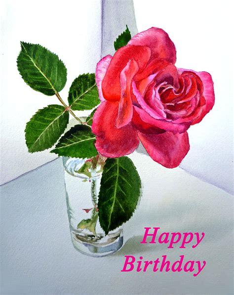 Happy Birthday Cards With Roses Happy Birthday Card Rose By Irina Sztukowski