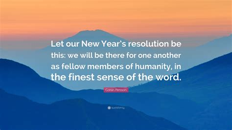 new year another name goran persson quote let our new year s resolution be