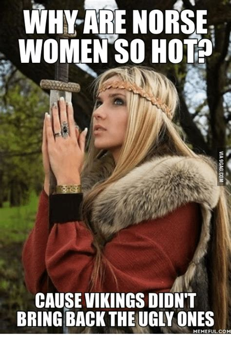 Hot Women Memes - search norse memes on me me