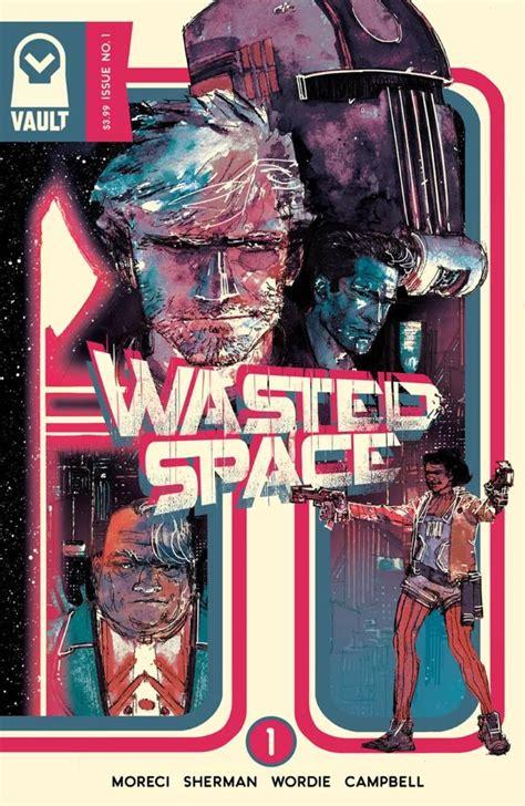 wasted space vault comics april 2018 solicitations first comics news
