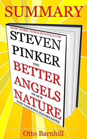 the better angels of our nature steven pinker summary of the better angels of our nature why violence