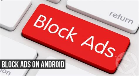 block ads android how to block ads on android devices droidviews