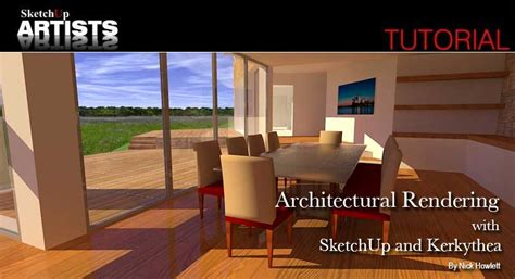rendering tutorial for sketchup sketchup and kerkythea sketchup 3d rendering tutorials