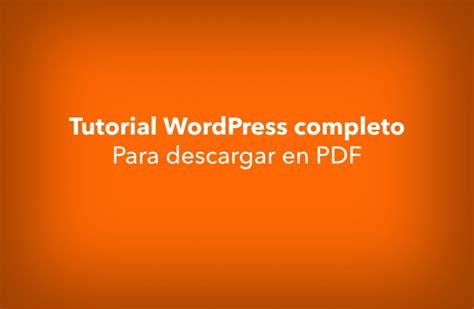 tutorial completo de zimbra tutorial de wordpress completo en espa 241 ol desc 225 rgalo en pdf