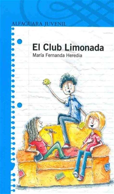 libro el club de las el club limonada by maria fernanda heredia reviews discussion bookclubs lists