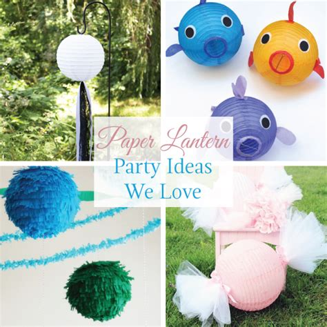 themes we love 15 nylon paper lanterns party ideas we love