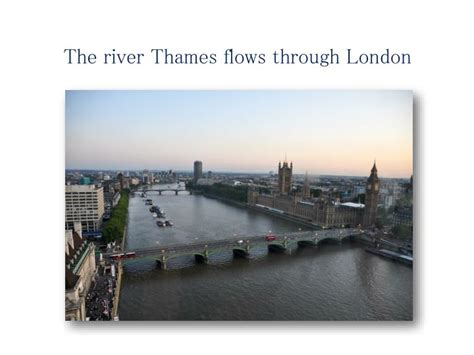 thames river flow ppt the river thames flows through london powerpoint