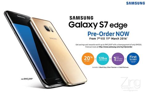 Pre Order Samsung S7 Edge save rm620 on the 1000 pre order for galaxy s7 edge with gt rm200 free gifts zing gadget