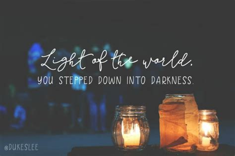 Light Of The World You Stepped Into Darkness Lyrics by For All The Forgetful Broken Out There An