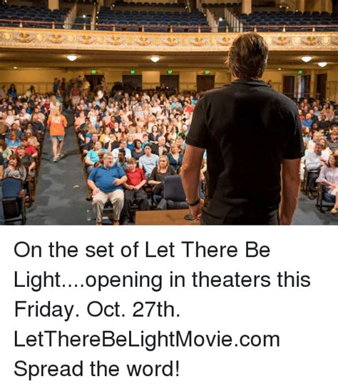 let there be light theaters on the set of let there be lightopening in theaters this