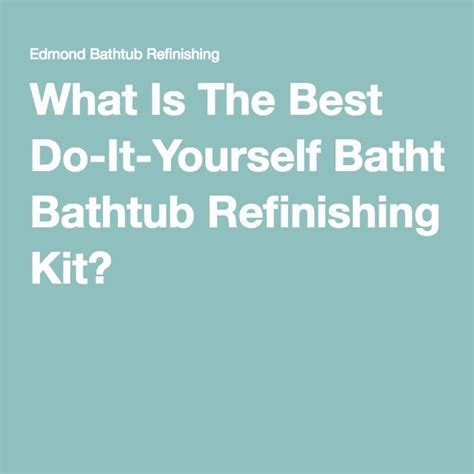 how to refinish your bathtub yourself 1000 ideas about bathtub refinishing on pinterest painting bathtub tub paint and