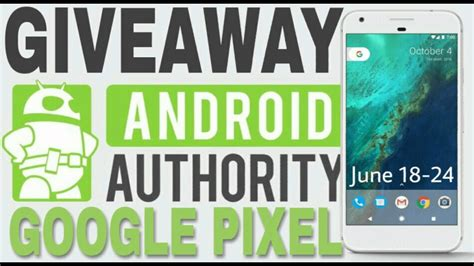 android authority giveaway pixel international giveaway by android authority