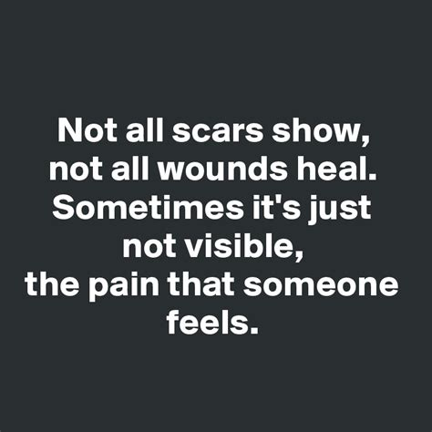 visible scars healing the books not all scars show not all wounds heal sometimes it s