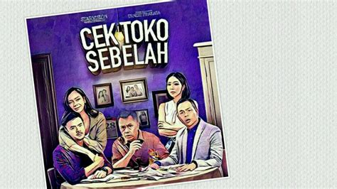 film cek toko sebelah xx1 review film indonesia quot cek toko sebelah 2016 quot menjamu